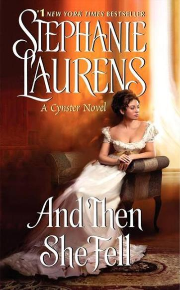 And Then She Fell by Stephanie Laurens (Avon)