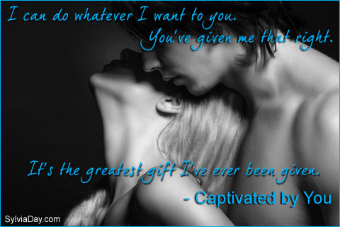 Captivated by You Quote by Sylvia Day