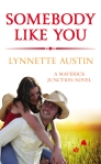 Somebody Like You by Lynnette Austin
